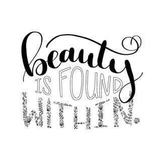 Beauty is found within.